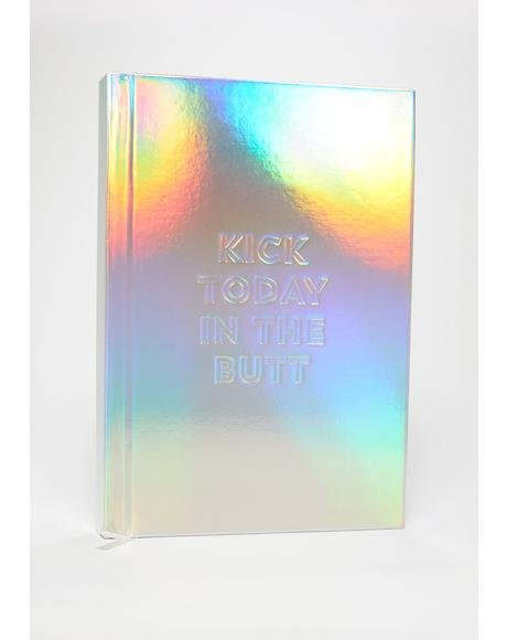 Kick Today In The Butt Holographic Planner