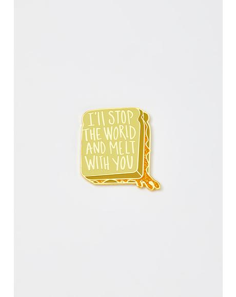 Grilled Cheese Melt With You Enamel Pin