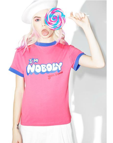 I'm Nobody Tee