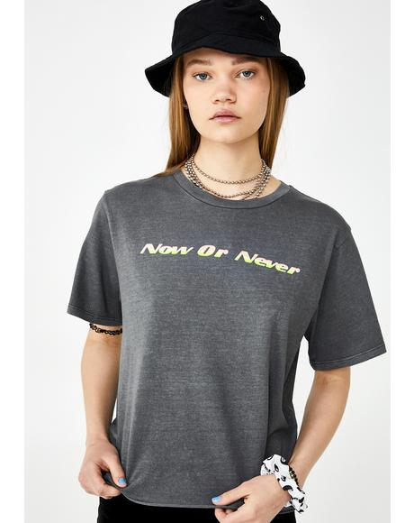 Now Or Never Graphic Tee