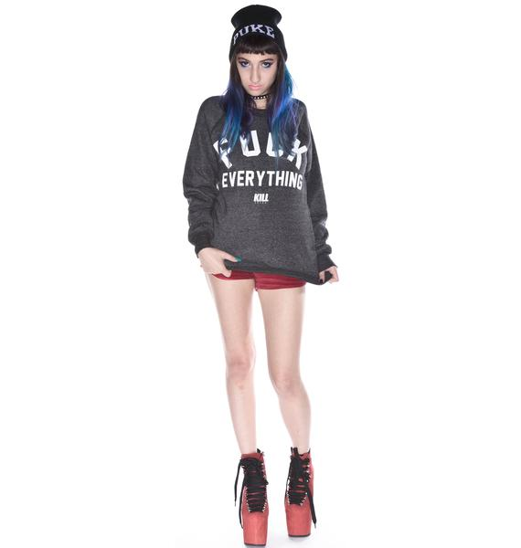 Kill Brand Fuck Everything Sweatshirt