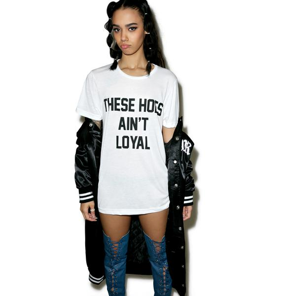 Private Party These Hoes Ain't Loyal Tee
