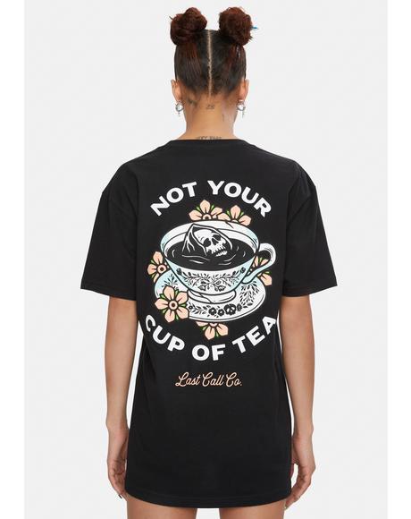 Not Ur Cup Of Tea Graphic Tee