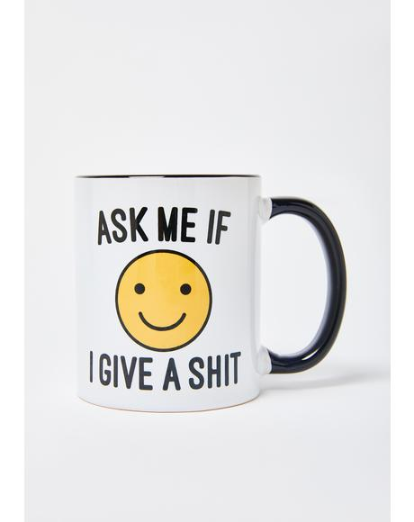 Ask Me If I Give A Mug