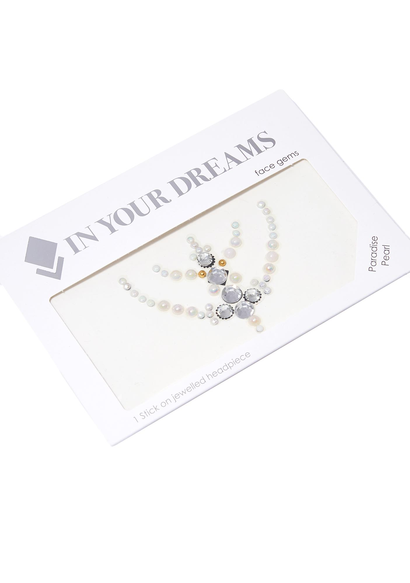 In Your Dreams Paradise Pearl Face Gems