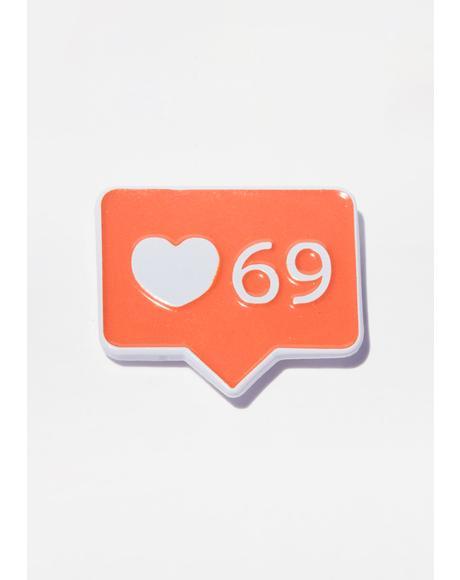 69 Likes Enamel Pin