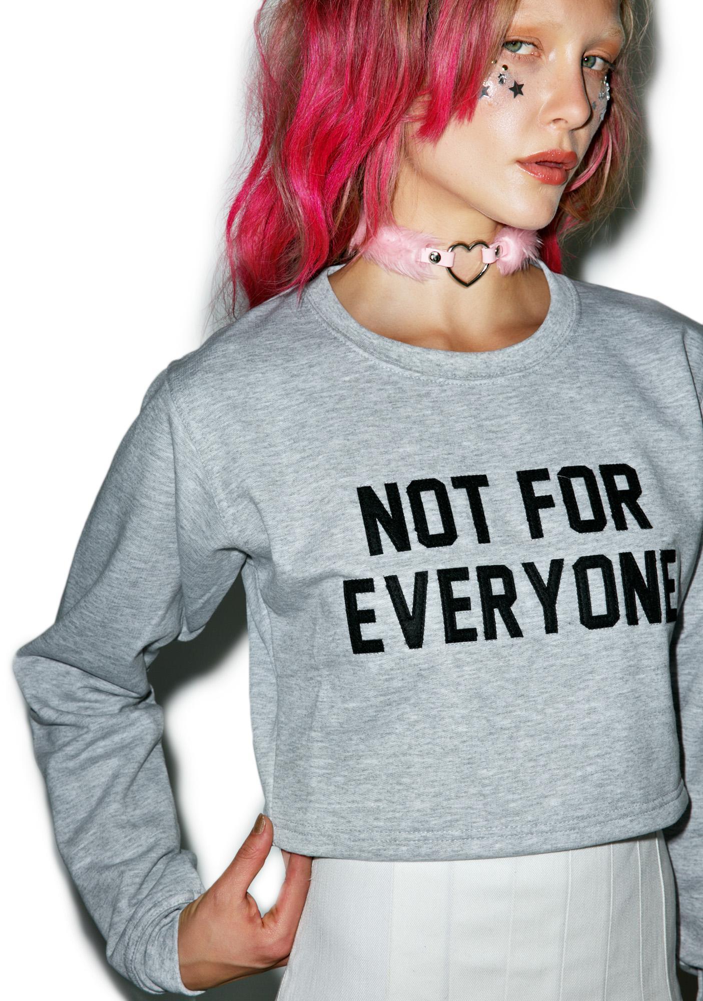 Local Heroes Not For Everyone Sweatshirt