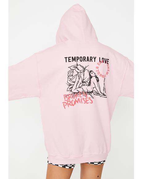 Temporary Love Hoodie