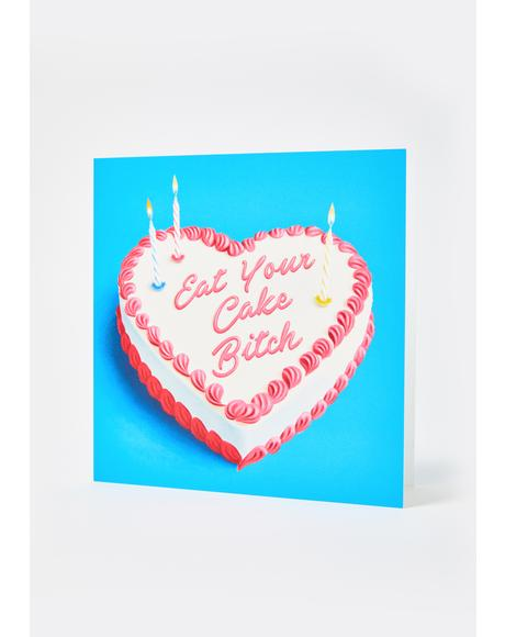 Eat Your Cake Bitch Card
