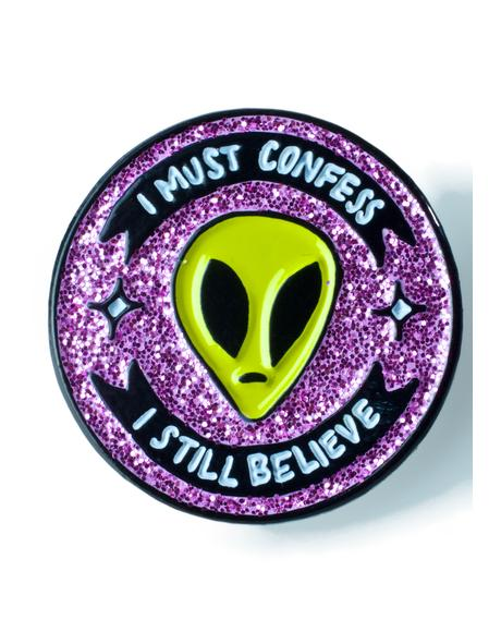 I Must Confess I Still Believe Pin