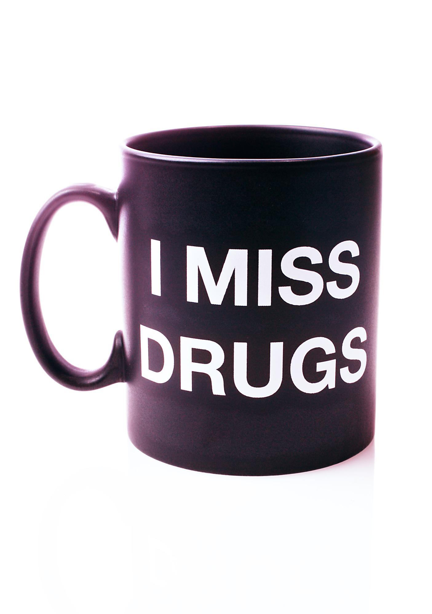 I Miss Drugs Mug