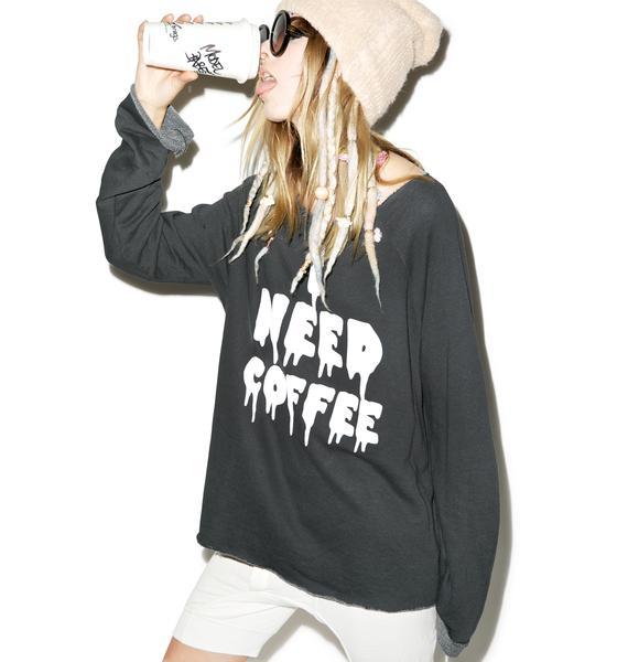 Wildfox Couture I Need Coffee Morning Sweatshirt