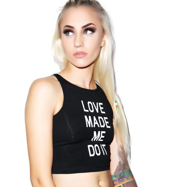 Love + Made Love Made Me Do It Sleeveless Crop Top