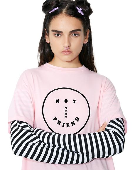 Not Your Friend Long Sleeve Tee