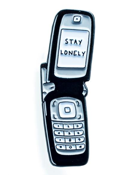Stay Lonely Phone Pin