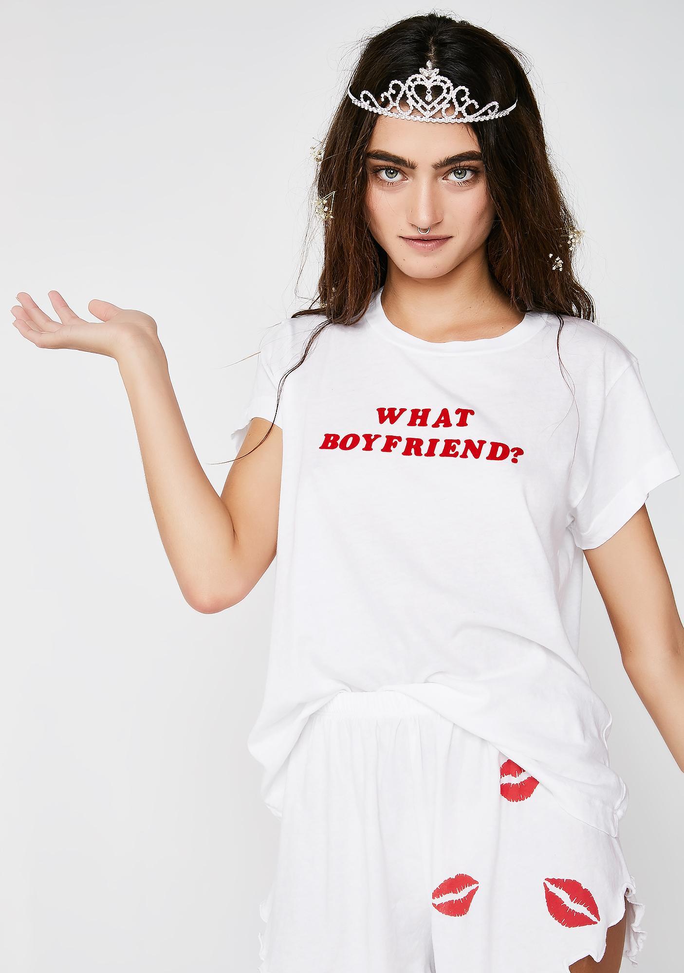 Wildfox Couture What Boyfriend? Tee