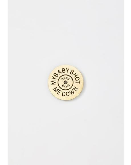 My Baby Shot Me Down Gold Enamel Pin