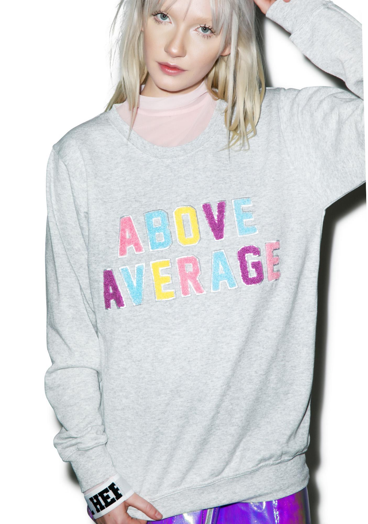 Local Heroes Above Average Sweatshirt