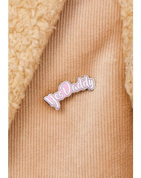 Yes Daddy Enamel Pin