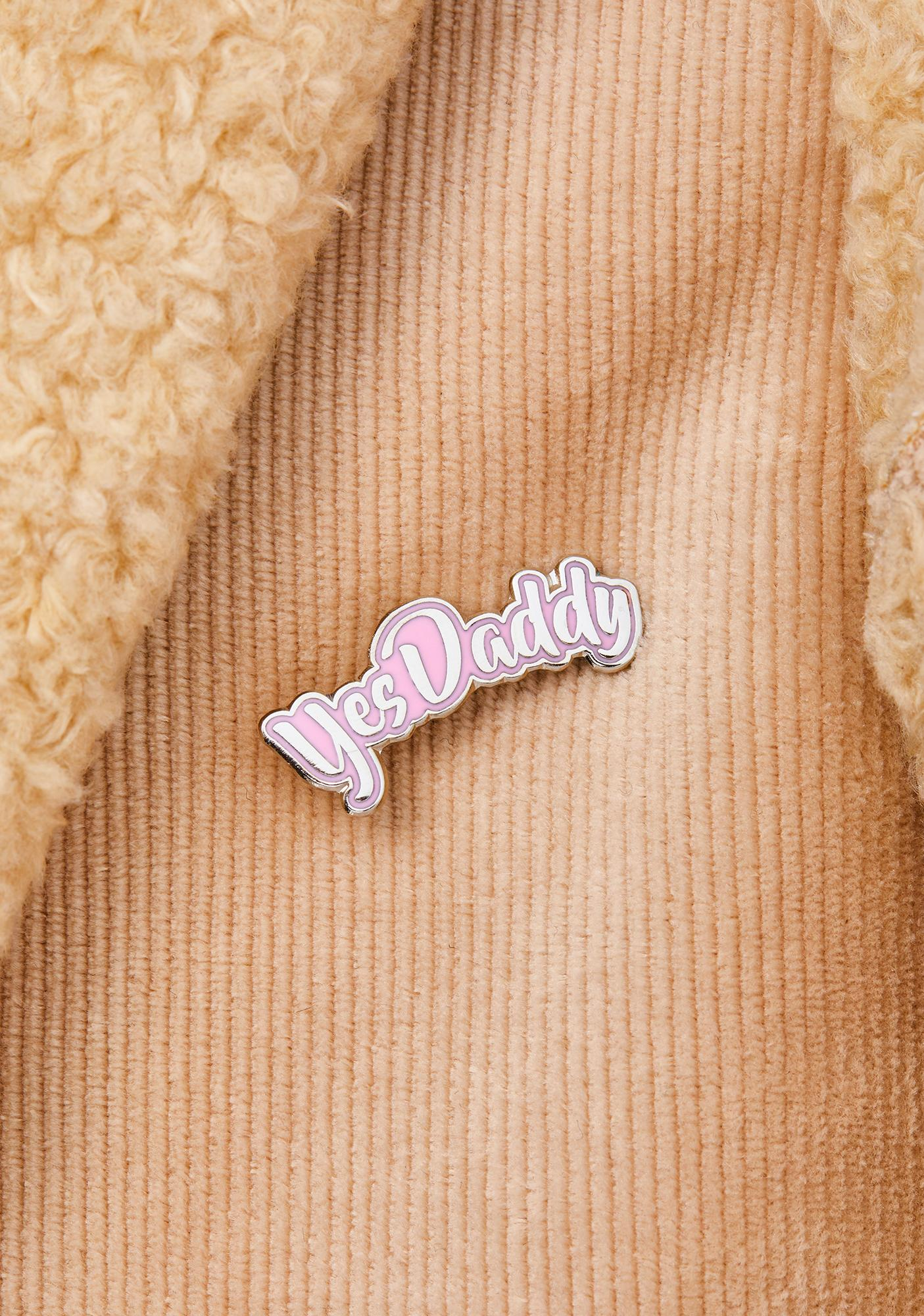 Geeky And Kinky Yes Daddy Enamel Pin