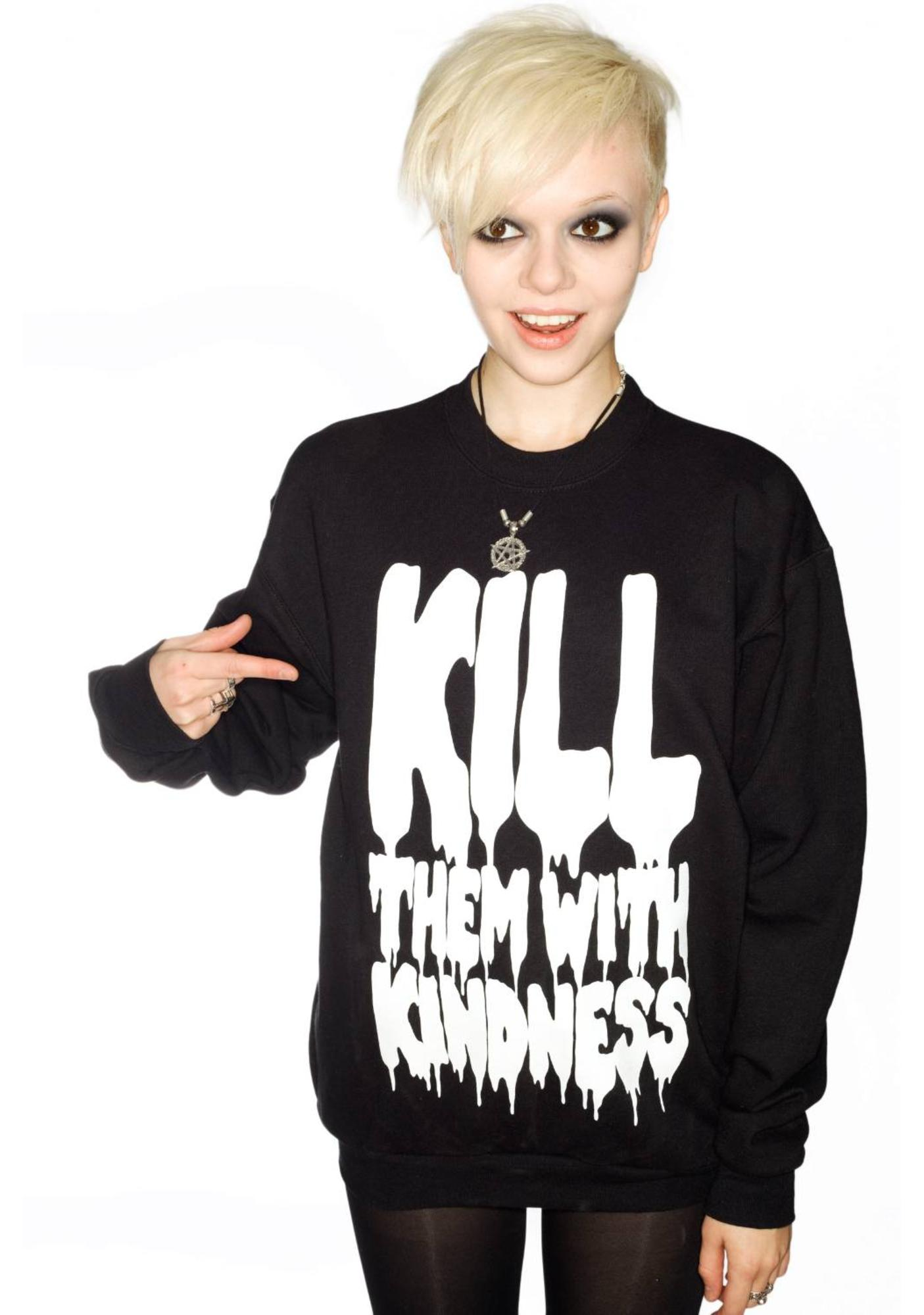 Petals and Peacocks Kill Them With Kindness Sweatshirt