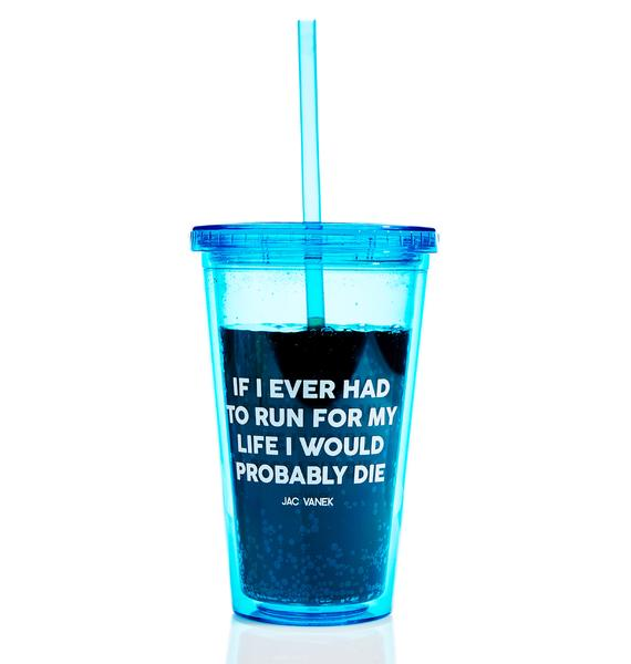 Jac Vanek Run For My Life Drink Tumbler
