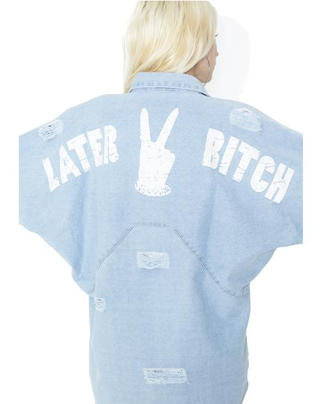 Later Bitch Distressed Denim Shirt