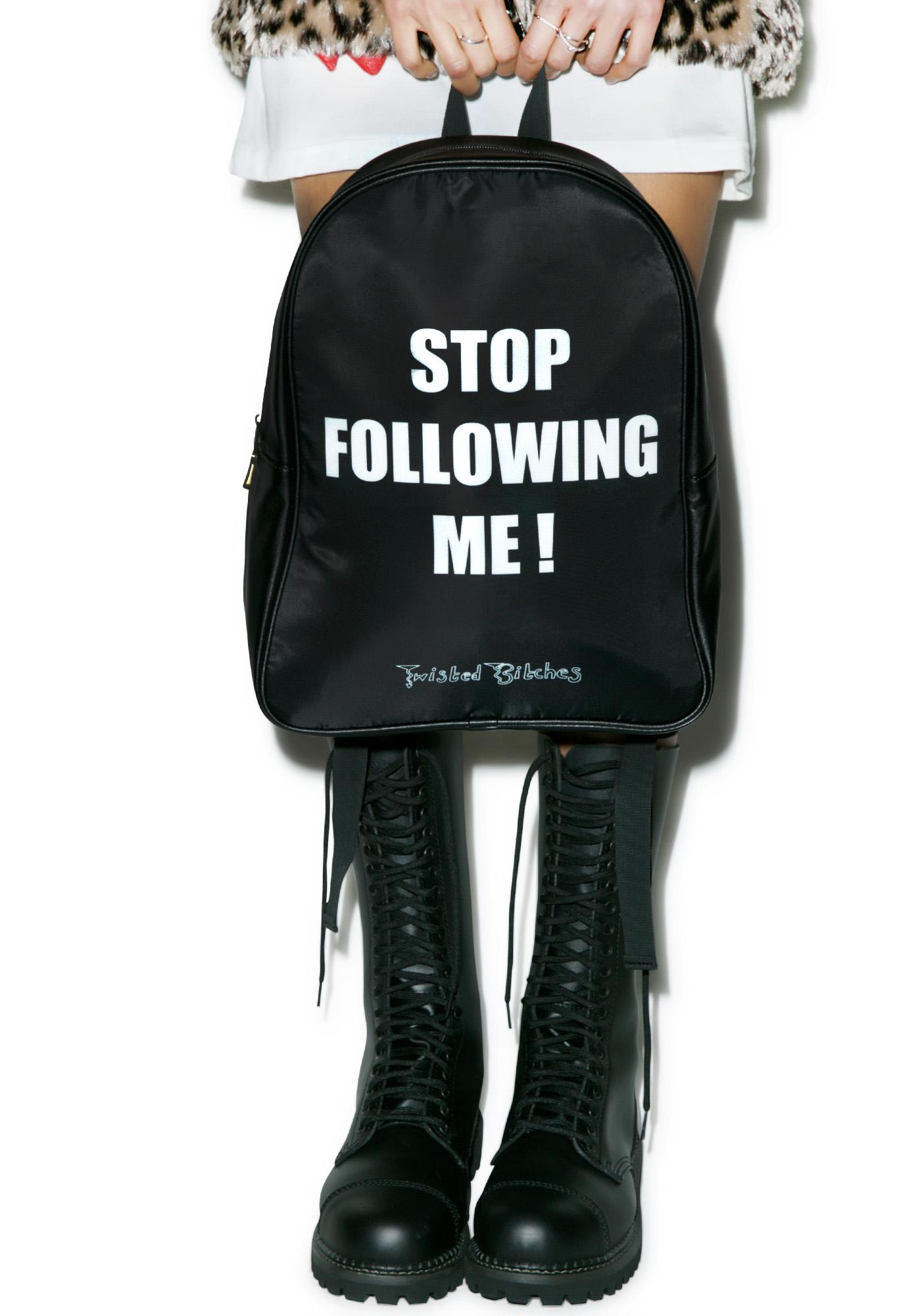 Twisted Bitches Stop Following Me Backpack