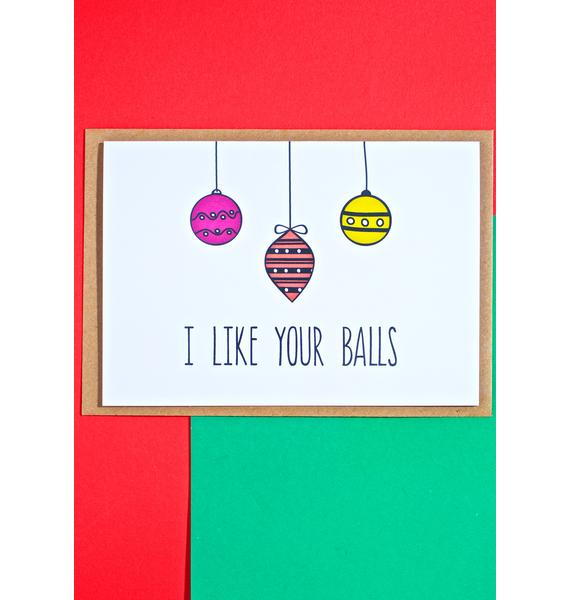 Lost Marbles Co I Like Your Balls Card