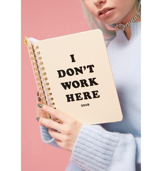 I Don't Work Here Agenda
