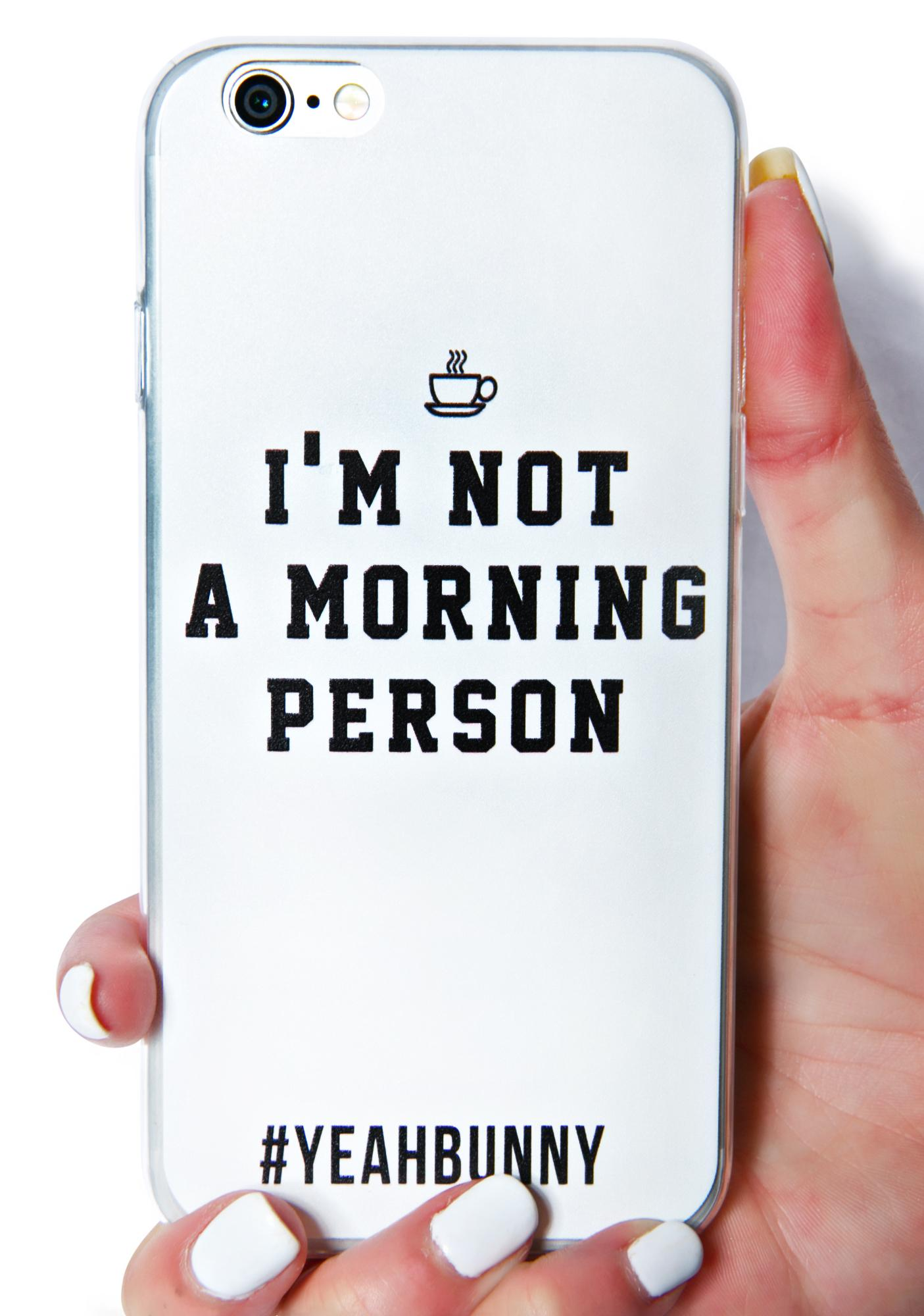 Yeah Bunny Not A Morning Person iPhone 6 Case