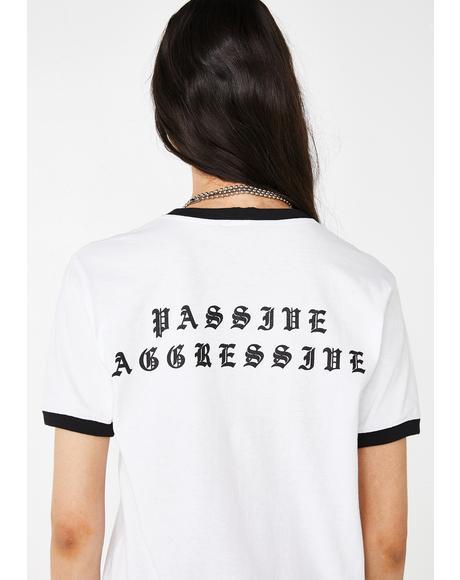 Passive Aggressive Tee