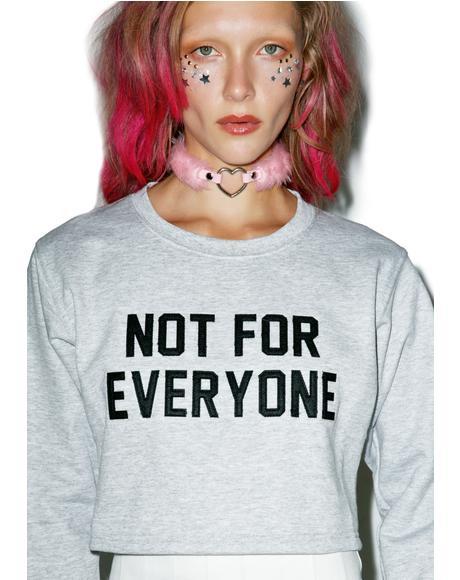 Not For Everyone Sweatshirt