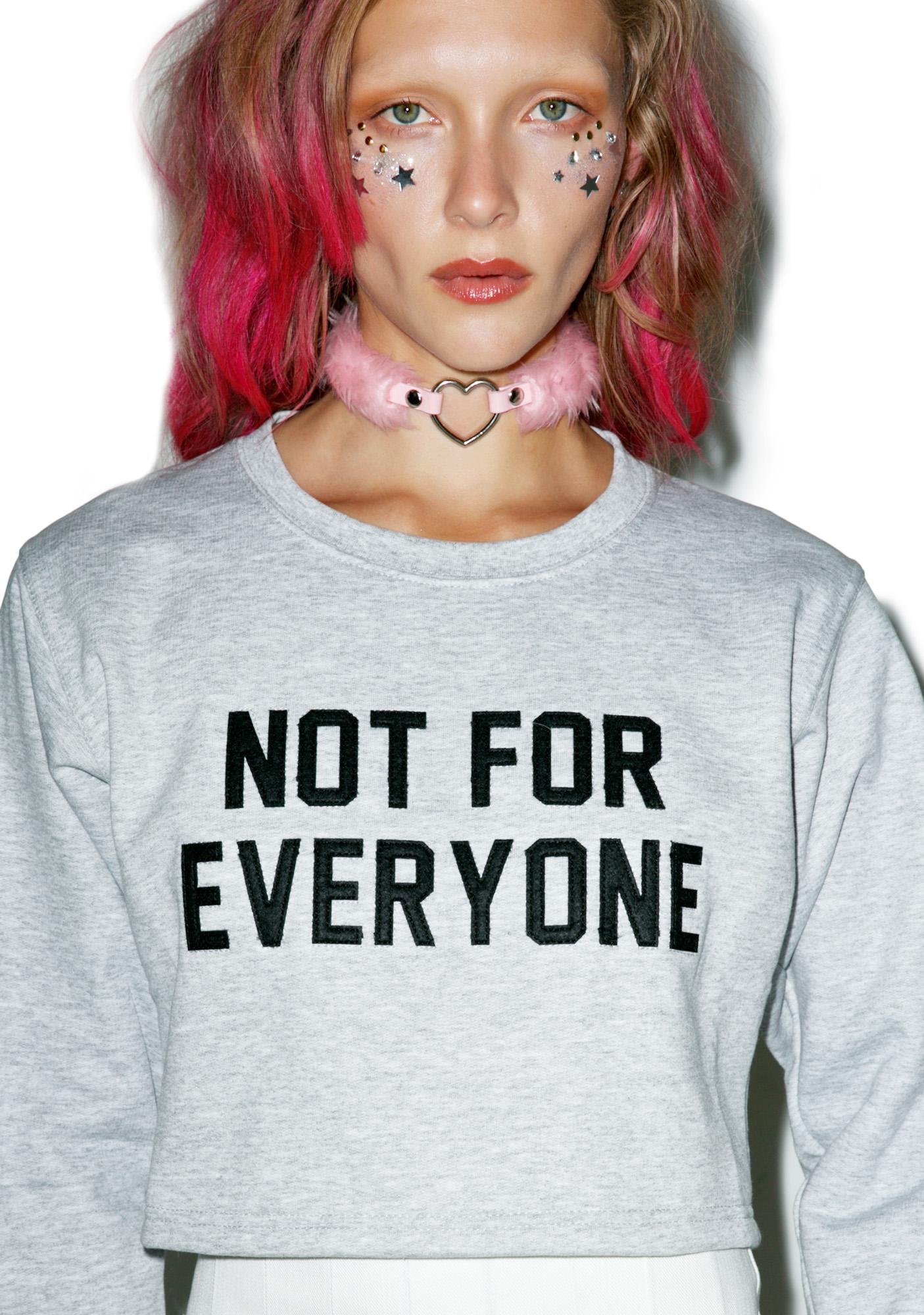 Local Heroes Not For Everyone Sweatshirt