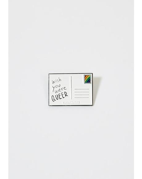 Wish You Were Queer Postcard Pin