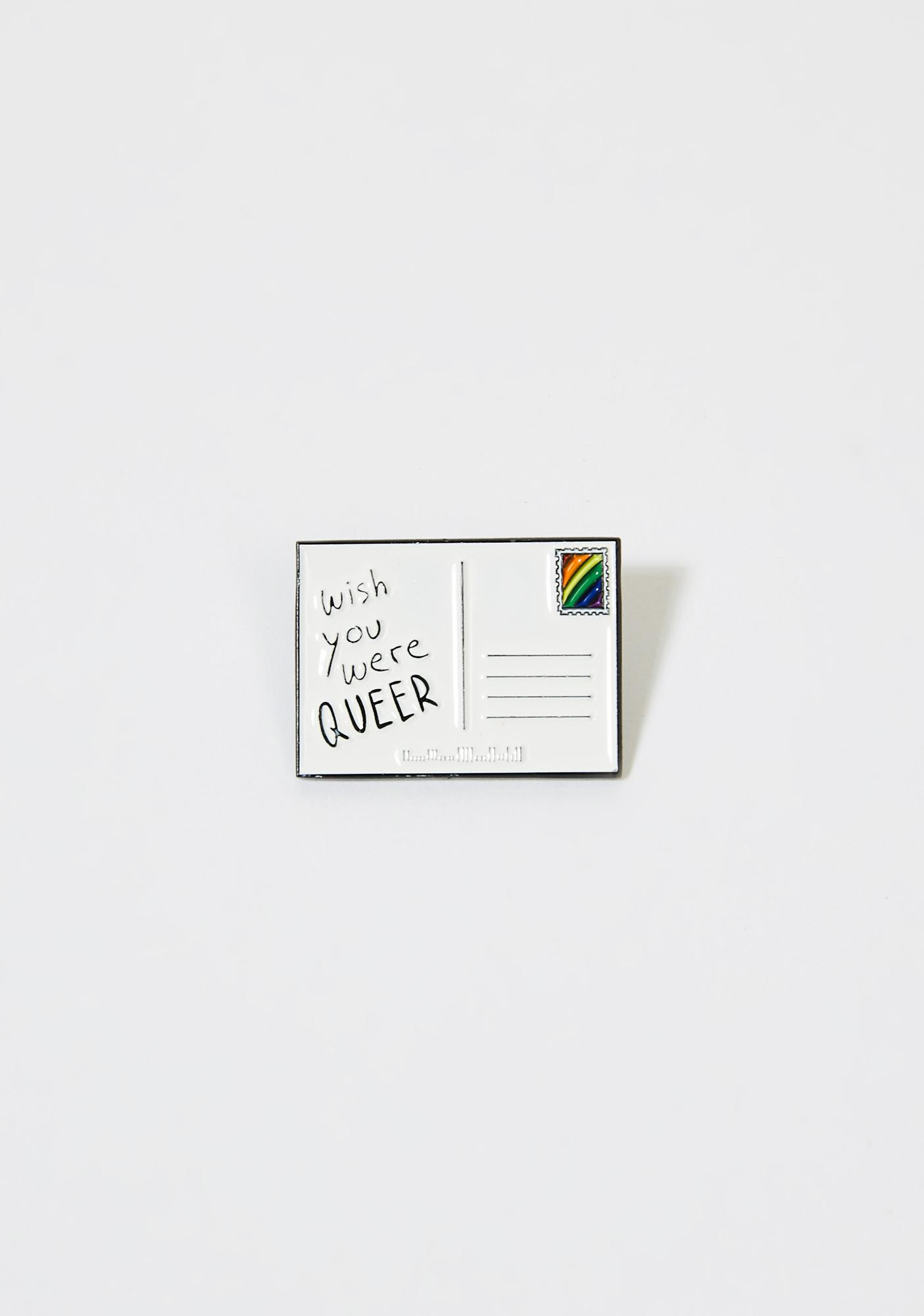 Ectogasm Wish You Were Queer Postcard Pin