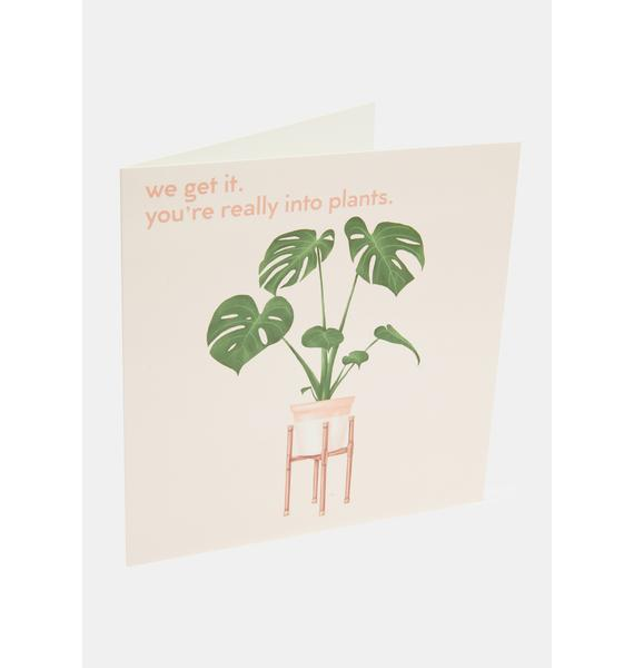 Central 23 You're Really Into Plants Card