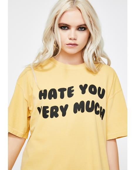 Hate You Very Much Graphic Tee