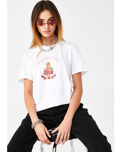 Praying for Attention T-Shirt