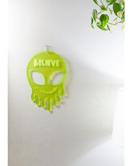 Believe Dripping Alien Wall Hang
