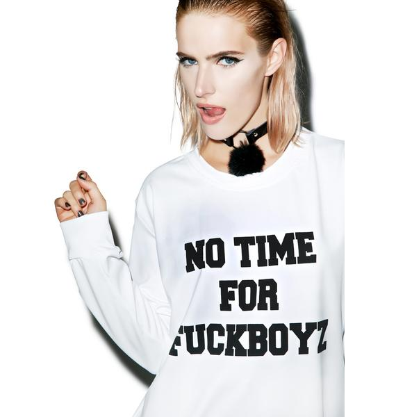 O Mighty No Time For Fuckboyz Sweatshirt