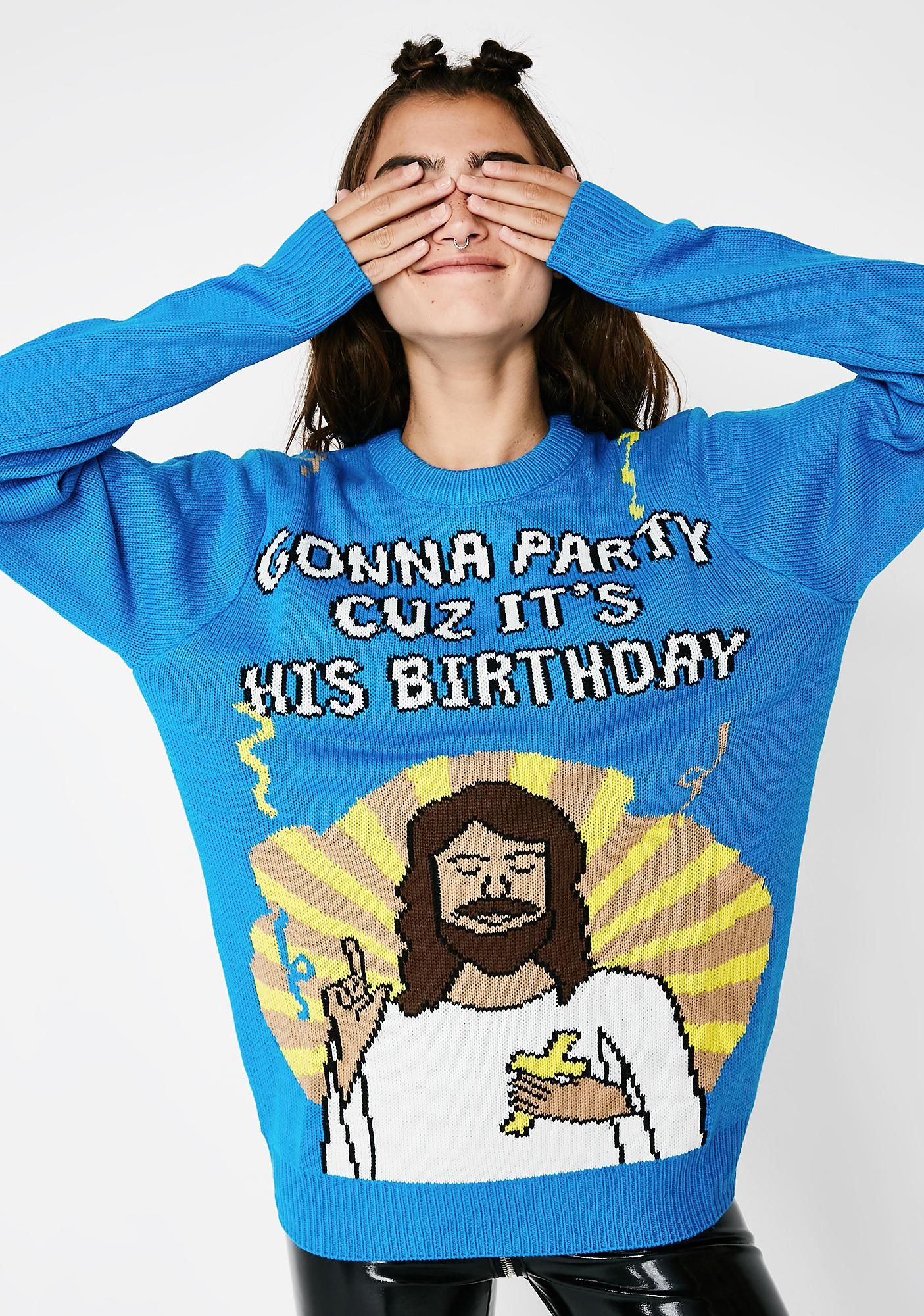 Gonna Party Cuz It's His Birthday Sweater