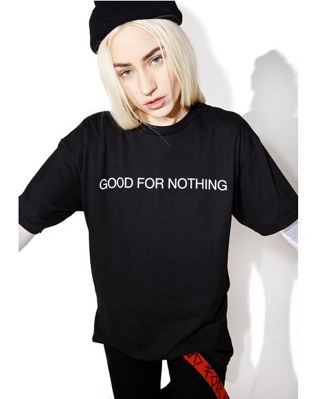 Good For Nothing T-Shirt