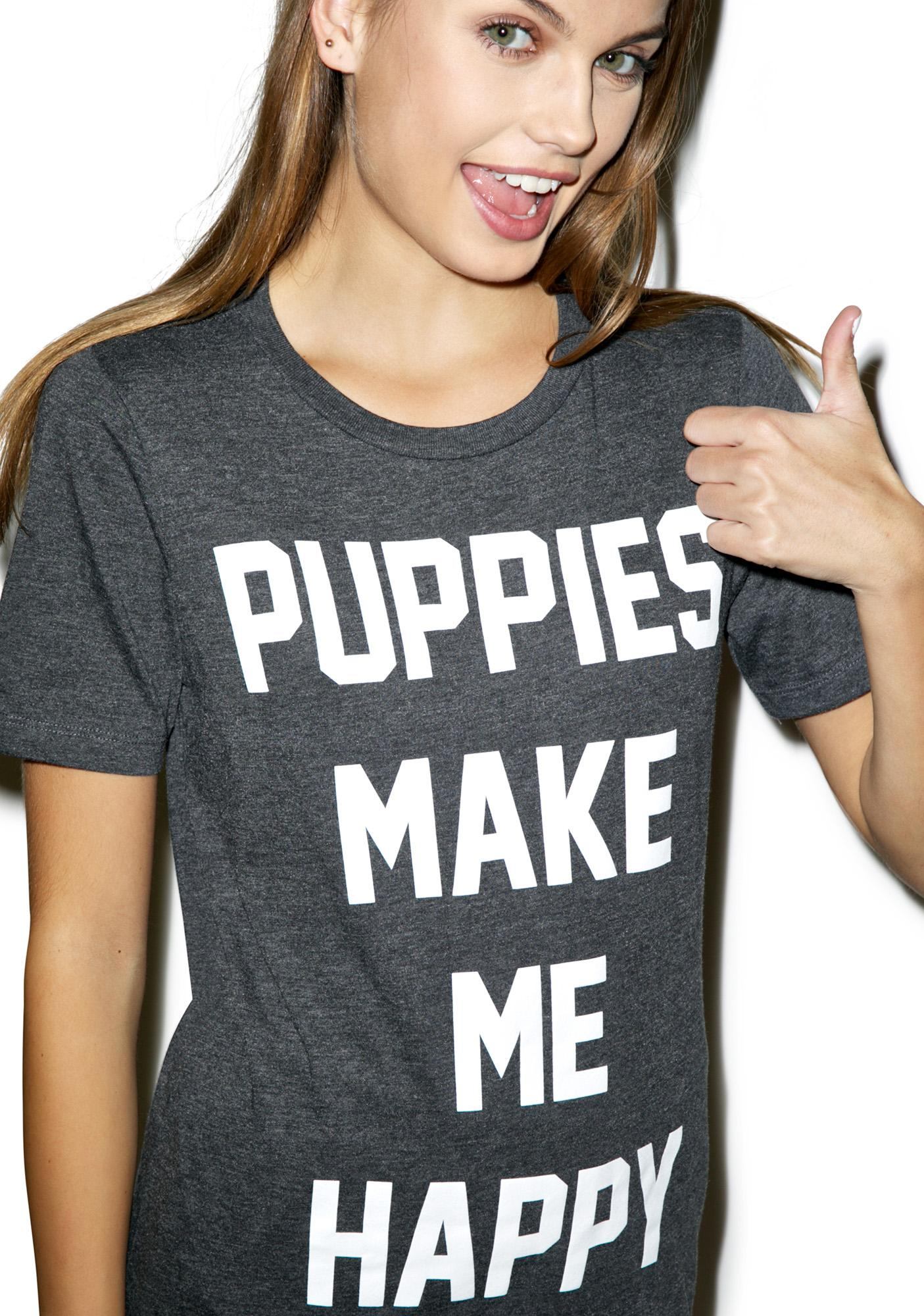 Puppies Make Me Happy Puppy Title Tee