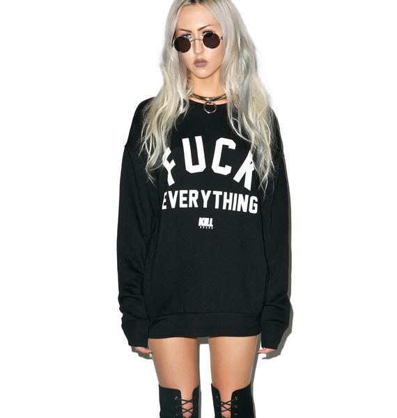 Kill Brand Fuck Everything Crew Sweatshirt