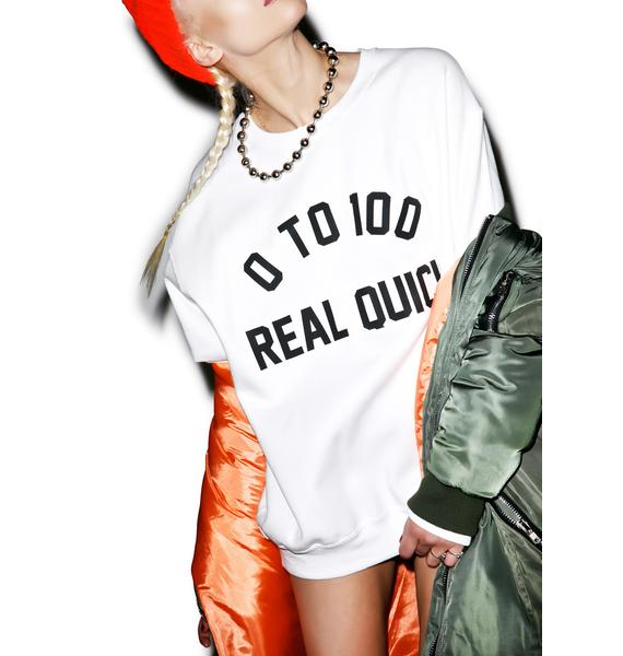 Private Party 0 To 100 Real Quick Sweatshirt