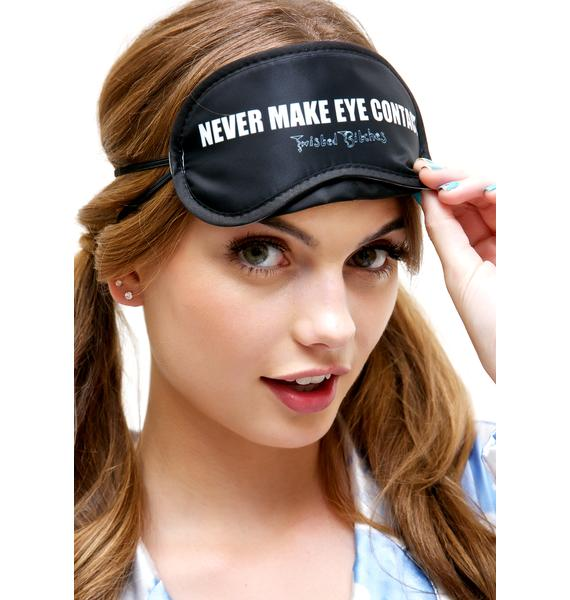 Twisted Bitches Never Make Eye Contact Sleep Mask