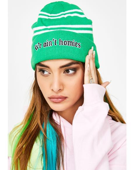 We Ain't Homies Stripe Beanie