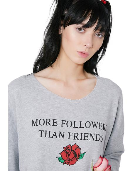 More Followers Than Friends Sweatshirt