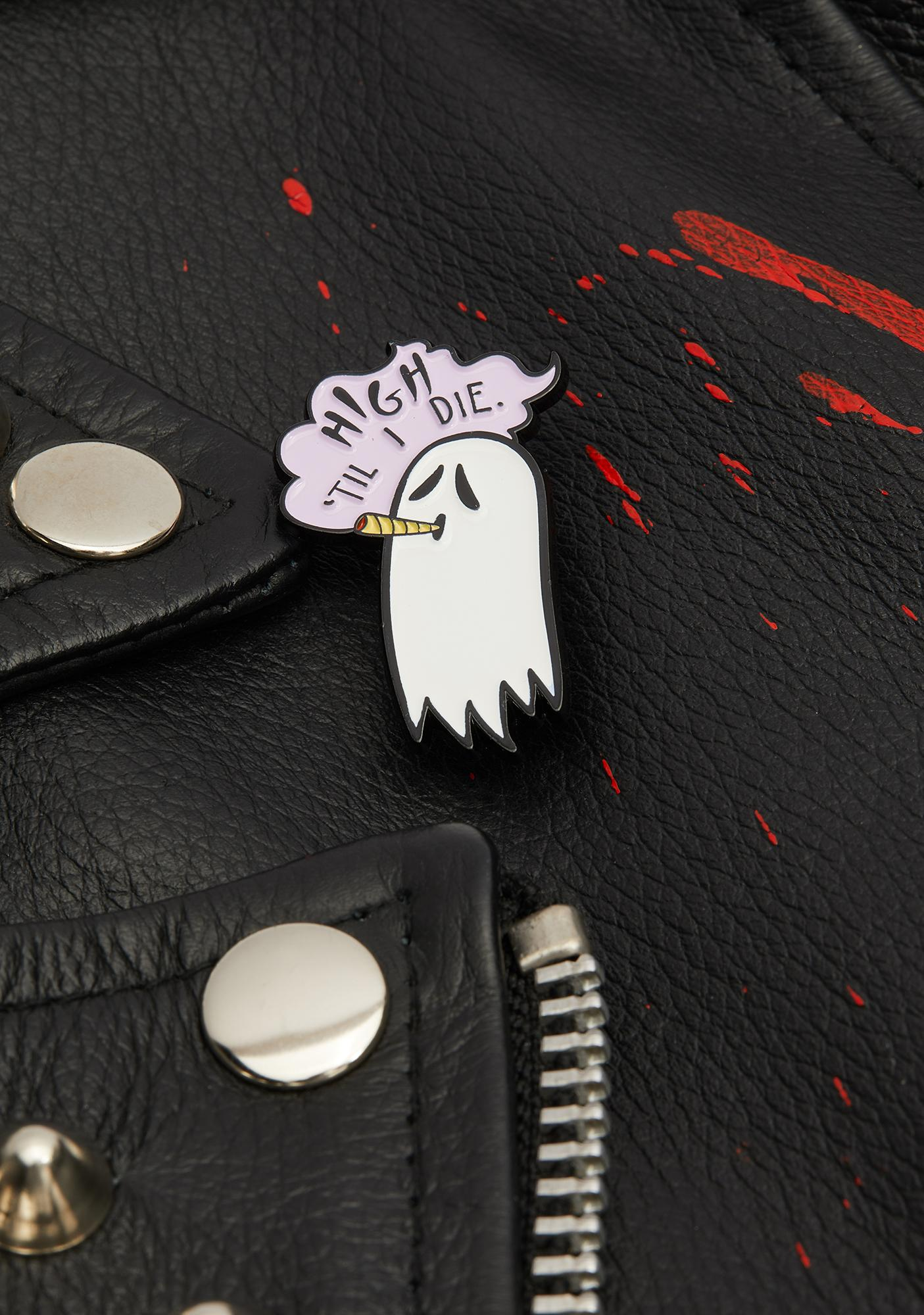 Ectogasm High Till I Die Pin